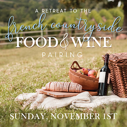 Wine Pairing: French Countryside- Sunday, Nov. 1st